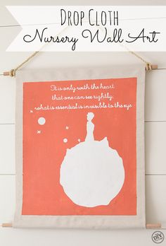 The Little Prince drop cloth wall art - great idea for any room/any phrase