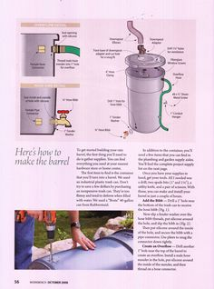 DIY Rain Barrel       Make a DIY rain-collection barrel. With it you can get and store some free water to help your flowers, grass and a ...