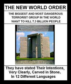 "NWO..Georgia Stones: Rules for NWO. Depopulate...the guillotines are ready. the camps are to be fully supplied and ready for ""business"" by Oct. 1 God bless you all. John 3:16"