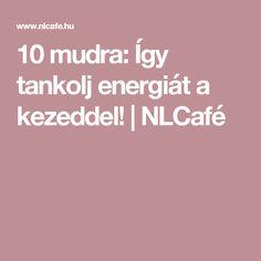 10 mudra: Így tankolj energiát a kezeddel! | NLCafé