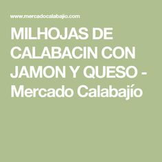 MILHOJAS DE CALABACIN CON JAMON Y QUESO - Mercado Calabajío
