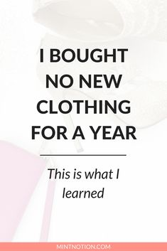 I Bought No New Clothing For A Year. This Is What I Learned.