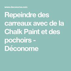 Repeindre des carreaux avec de la Chalk Paint et des pochoirs - Déconome