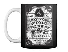 OUIJA DEVILS WORK MUGOuija Devils Work Mug is a great and a unique Mug for those who like Satanic stuff. Ouija board design on one side in black and white colors. The full vintage design makes it more mystical and demonic. The message in the center gives the clearest message, I HAVE COME TO DO THE DEVILS WORK.The one and only Ouija Devils Work Mug design, available on HeavyMetalTshirts.net. Get it before its too late!