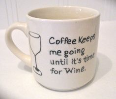 Coffee - Until It's Time for Wine Sharpie Coffee Mug.