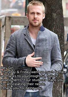 """Ryan Gosling """"hey girl"""" teaching quote."""