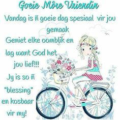 Morning Blessings, Good Morning Wishes, Lekker Dag, Goeie Nag, Goeie More, Afrikaans Quotes, Birthday Messages, Spiritual Inspiration, Text Messages