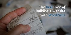 The real cost of building a website with WordPress. We take a look at what it will really cost you to build your website from scratch using WordPress.