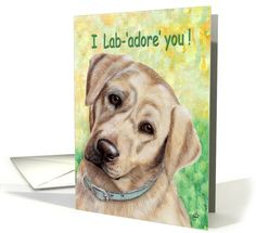 I Lab- adore you Labrador Puppy Painting card (619263) by Lisa Charlton