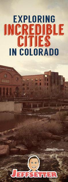 Exploring Incredible Cities in Colorado