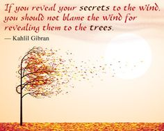 kahlil gibran quote on sharing secrets