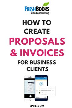 Freshbooks Review: How To Prepare Proposals And Invoices For Business Clients