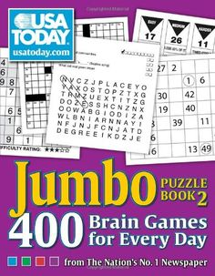 USA TODAY Jumbo Puzzle Book 2: 400 Brain Games For Every Day. Logic, Crossword, Sudoku, Word Roundup, and Hidato will keep your brain buzzing for hours! This is the second oversized puzzle book from USA TODAY and it contains 400 puzzles!