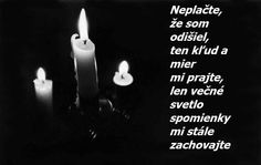 neplačte .... Memories, Birthday, Quotes, Decor, Memoirs, Quotations, Souvenirs, Birthdays, Decoration