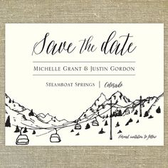 Ski Resort Skyline Destination Save the Date SAMPLE calligraphy; Steamboat Springs, Colorado, Jackson Hole Wyoming Aspen, Vail, Breckenridge