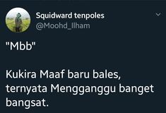 Ideas For Memes Indonesia Cinta Funny Faces Quotes, Jokes Quotes, Funny Quotes About Life, Life Quotes, Funny Memes, Funny Tweets Twitter, Twitter Quotes, Tumblr Quotes, My Tumblr