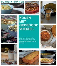 Handboek voedsel drogen Food Dryer, Dehydrated Food, Dehydrator Recipes, Kefir, Kraut, Kimchi, Chutney, Green Beans, Easy Meals