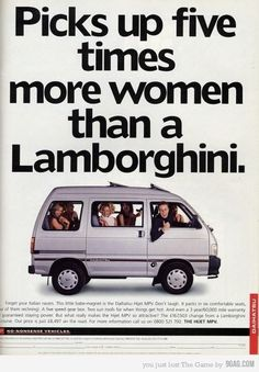 1996 Daihatsu HIJET MPV-  Picks up five times more women than a Lamborghini. http://onsal.es/HOJWc2. For more daily dosage of insanely funny ads, follow us on Catchy Ad of the Day board, twitter @saleschase or facebook.com/saleschase. #FunnyAds #InsanelyFunnyAds