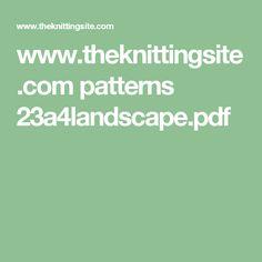 www.theknittingsite.com patterns 23a4landscape.pdf