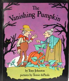 The Vanishing Pumpkin, written by Tony Johnston, illustrated by Tomie Depaola
