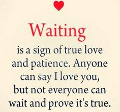 Soulmate Love Quotes, Love Quotes For Her, Quotes To Live By, Me Quotes, Worth The Wait Quotes, Quotes From The Heart, Waiting Quotes For Him, Waiting For Him, Promise Quotes