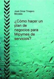 ¿Cómo hacer un plan de negocios para Mipymes de servicios? (Venta España y resto de Europa)