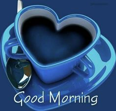 Good morning,my heart Good Morning Smiley, Good Morning Good Night, Good Morning Images, Good Morning Coffee Cup, Good Morning Greetings, Good Morning Wishes, Good Morning Quotes, Buenos Dias Quotes, Heart Pictures