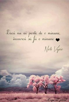 Toata lumea este o minune! Favorite Quotes, Best Quotes, Life Quotes, Beautiful Words, Beautiful Images, Bible Love, Powerful Words, Christian Quotes, Gods Love