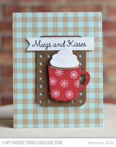 Hug In a Mug, Snowflake Flurry, Gingham Background, Blueprints 22 Die-namics, Blueprints 25 Die-namics, Hot Cocoa Cups Die-namics, Stitched Fishtail Flags STAX Die-namics - Veronica Zalis  #mftstamps