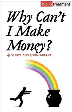 Why Can't I Make Money? by Marta Merajver-Kurlat, http://www.amazon.com/dp/1934978299/ref=cm_sw_r_pi_dp_ZtzPqb0D23RJG