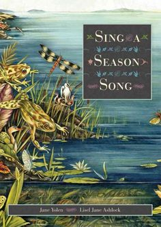 SING A SEASON SONG written by Jan Yolen and illustrated by Lisel Jane Ashlock.  Explore the four season with beautiful illustrations and rhyming text.