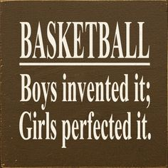 Sawdust City LLC - Basketball: Boys Invented It Girls Perfected It, $11.00 (http://www.sawdustcityllc.com/basketball-boys-invented-it-girls-perfected-it/)