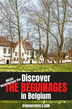 Discover the Flemish beguinages in Belgium - a UNESCO World Heritage Site. Learn who the beguines were. Includes the best tours to see the beguinages in Leuven, Bruges en Ghent.