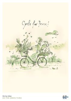 This poster was designed by none other than Sir Quentin Blake! The famous illustrator, cartoonist and children's book writer is encouraging us to 'Go by bike'. Wwf Earth Hour, Water Branding, Quentin Blake, Eco Green, Creative Review, Cycling Art, Pretty Green, Top Artists, Art Photography