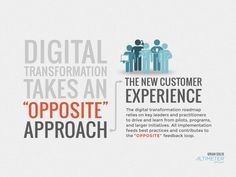 """Change always starts with one step and more often than not, I found that zeroing in on the digital customer experience uncovers areas of immediate opportunities to learn, experiment and eliminate existing hurdles and points of friction in the customer journey.  Altimeter's """"OPPOSITE"""" framework is an acronym that represents the best practices guiding transformation efforts around the digital customer experience."""