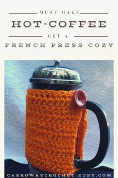 Coffee Cozy, Hot Coffee, Thing 1, Cozies, French Press, Hand Crochet, Joyful, Flask, Routine