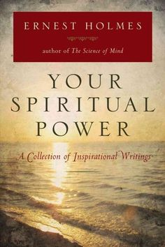 Your Spiritual Power : A Collection of Inspirational Writings