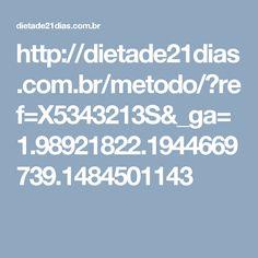 http://dietade21dias.com.br/metodo/?ref=X5343213S&_ga=1.98921822.1944669739.1484501143