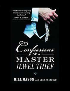 """Read """"Confessions of a Master Jewel Thief"""" by Bill Mason available from Rakuten Kobo. The extraordinarily captivating memoir of the remarkable jewel thief who robbed the rich and the famous while maintainin. Robert Goulet, Phyllis Diller, Life Of Crime, True Crime, Memoirs, The Book, Reading Online, Self Help"""