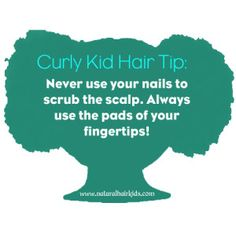 Curly Kid Hair Tip #8 : Never use your nails to scrub the scalp. Always use the pads of your  fingertips! |natural hair kids | caring for natural hair | natural hair tip | kids natural hair