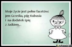 Życie pełne facetów Wisdom Quotes, Life Quotes, Moomin, More Than Words, Wtf Funny, Man Humor, Motto, Sentences, Good Morning