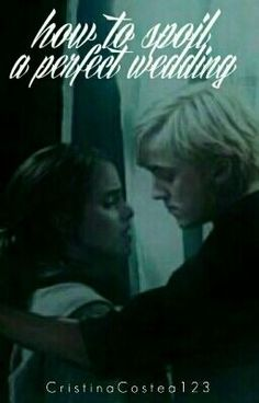 "You should read ""How to spoil a perfect wedding( a Dramione fanfiction)-Book 1 "" on #Wattpad. #fanfiction"