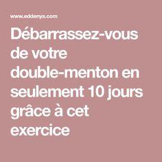Débarrassez-vous de votre double-menton en seulement 10 jours grâce à cet exercice