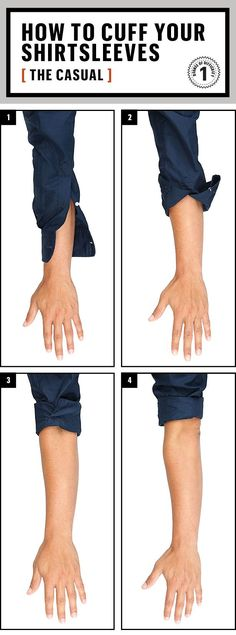 1. Unbutton both buttons 2. Flip the cover over 3. Tuck the cuff and roll it under so that the cuff creates a new, precise end of the sleeve.  4. Repeat until desired length is acheived.  http://www.esquire.com/blogs/mens-fashion/how-to-roll-sleeves-2014