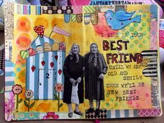 Best Friends   Art Journal page by TattyTrailer on Flickr.  Love this.