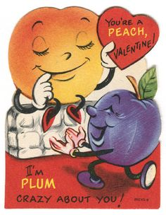 """♥ Vintage Valentine ~ """"You're a peach, Valentine! I'm plum crazy about you! Valentine Images, My Funny Valentine, Vintage Valentine Cards, Little Valentine, Vintage Greeting Cards, Vintage Holiday, Valentine Day Cards, Valentine Crafts, Vintage Postcards"""