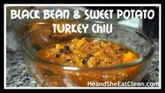 Made 9/30/13 - pretty good, maybe a bit warmish. Used lean beef also used chili ready tomatoes and added another can of diced tom - need to use fresh ground turkey next time!!! (LBP) Clean Eat Recipe :: Crock Pot Black Bean and Sweet Potato Turkey Chili