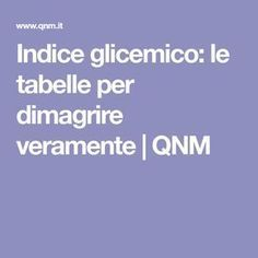 Indice glicemico: le tabelle per dimagrire veramente | QNM Healthy Drinks, Healthy Tips, Healthy Food, Healthy Eating, 1200 Calories, Low Carb Diet, Health And Wellbeing, Health And Nutrition, The Cure