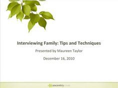 Interviewing Family: Tips and Techniques