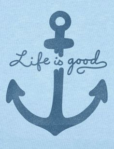 Life is good: women's anchor design quotes Seaside Style, Design Quotes, My Happy Place, Wise Words, Life Is Good, Gin, Ocean, Good Things, Feelings